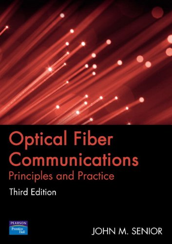 Optical Fiber Communications: Principles and Practice (3rd Edition)