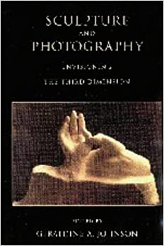 Sculpture and Photography: Envisioning the Third Dimension (Cambridge Studies in New Art History and Criticism)