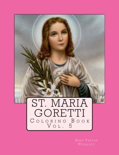 St. Maria Goretti Coloring Book (Windeatt Coloring Books) (Volume 5)