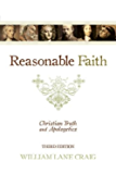 Reasonable Faith (3rd edition): Christian Truth and Apologetics