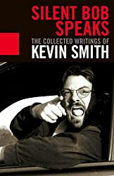 [(Silent Bob Speaks: The Collected Writings of Kevin Smith)] [ By (author) Kevin Smith ] [May, 2005]