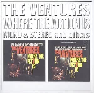 Ventures Where The Action Is Mono Amp Stereo And Others
