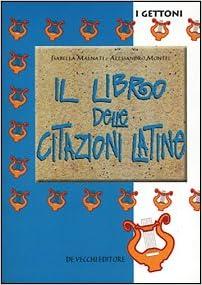 Il Libro Delle Citazioni Latine Isabella Montel Alessandro