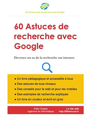 Amazon Com 60 Astuces De Recherche Avec Google Devenez Un