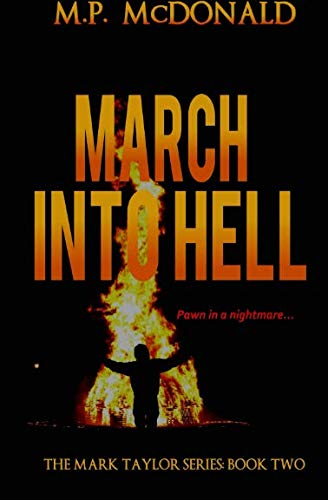 March Into Hell: Book Two in the Mark Taylor Series (Volume 2)