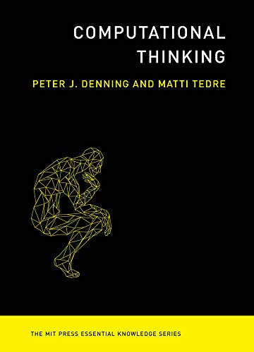 Computational Thinking (MIT Press Essential Knowledge series) by [Denning, Peter J., Tedre, Matti]