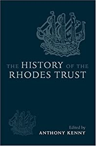 The History of the Rhodes Trust: 1902-1999 by Oxford University Press