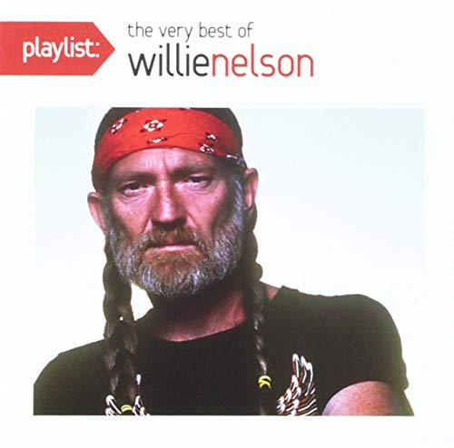 Playlist: The Very Best of Willie Nelson (The Very Best Of Willie Nelson)