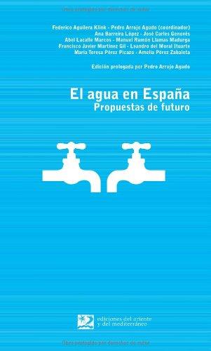 El Agua En España: Propuestas De Futuro (Spanish Edition)