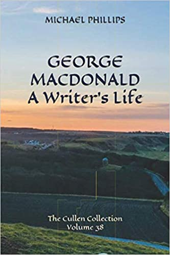 George MacDonald A Writers Life The Cullen Collection Volume 38