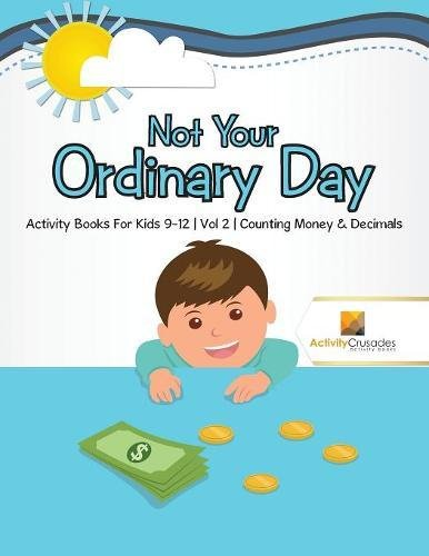 Not Your Ordinary Day : Activity Books For Kids 9-12 | Vol -