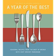 A Year of the Best: Seasonal Recipes From The Best of Bridge with Chef Vincent Parkinson ,by The Editors of Best of Bridge ( 2008 ) Paperback