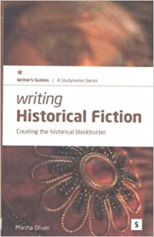 Book Writing Historical Fiction: Creating the Historical Blockbuster (Studymates Writers Guides)