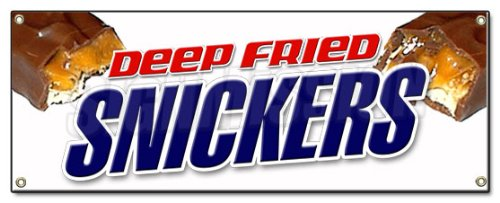 DEEP FRIED SNICKERS BANNER SIGN warm fresh candy bar fryed stick candybars