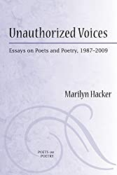 Unauthorized Voices: Essays on Poets and Poetry, 1987-2009 (Poets on Poetry)
