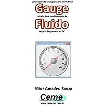 Desenvolvendo um supervisório em VC# com Gauge angular para monitorar volume de Fluido Programado no PIC