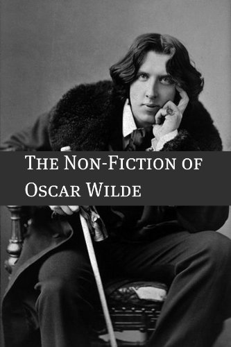 the essays and non fiction of oscar wilde annotated a short  the essays and non fiction of oscar wilde annotated a short biography of