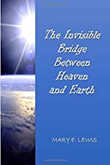 The Invisible Bridge Between Heaven and Earth Paperback