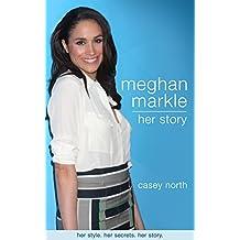 Meghan Markle: Her Story