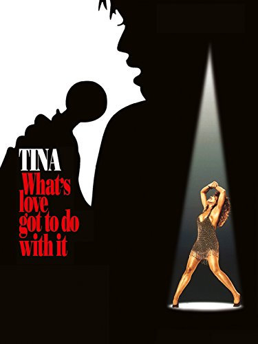 Tina - What's Love Got to Do with It Film
