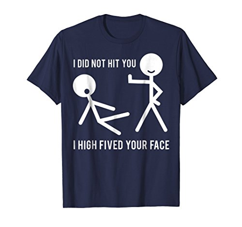 Mens I Did Not Hit You I High Fived Your Face Funny T-Shirt XL Navy