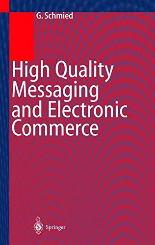 High Quality Messaging and Electronic Commerce: Technical Foundations, Standards and Protocols by Brand: Springer