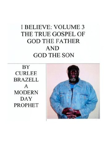 I Believe: Volume 3 - The True Gospel of God the Father and God the Son ebook