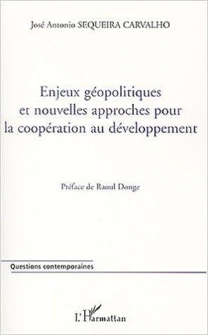 Enjeux géopolitiques et nouvelles approches pour la coopération au développement pdf, epub