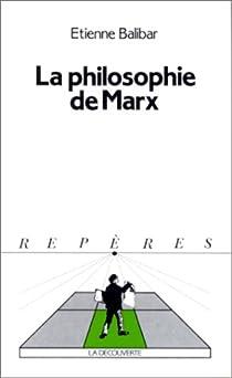 La philosophie de Marx par Balibar