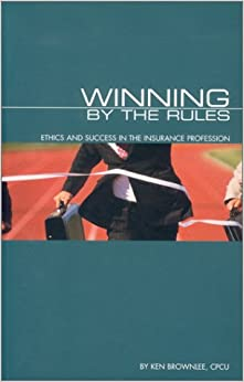 winning-by-the-rules-ethics-and-success-in-the-insurance-profession