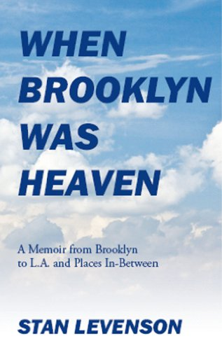 When Brooklyn Was Heaven: A Memoir from Brooklyn to L.A. and Places In-Between