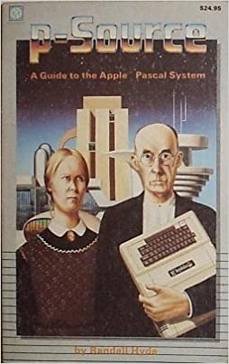 P-Source: Guide to Apple Pascal System: Randall Hyde