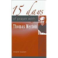 15 Days of Prayer with Thomas Merton (15 Days of Prayer (New City Press))
