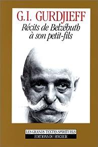 Récits de Belzébuth à son petit-fils par Georges Gurdjieff