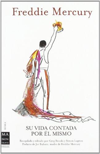 Descargar Libro Freddie Mercury - Su Vida Contada Por El Mismo Greg Brooks