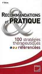 Recommandations et pratique : 100 stratégies thérapeutiques référencées