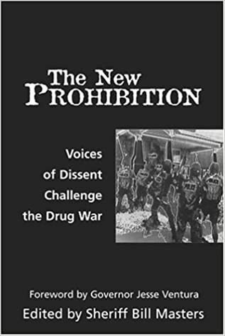 the new prohibition voices of dissent challenge the drug war bill  the new prohibition voices of dissent challenge the drug war bill  masters jesse ventura  amazoncom books