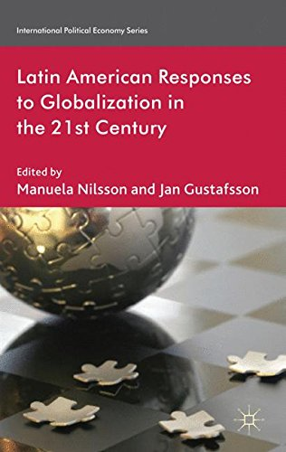 Latin American Responses to Globalization in the 21st Century (International Political Economy Series)
