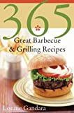 365 Great Barbeque and Grilling Recipes, Lonnie Gandara, 0060589930