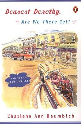 book cover of Dearest Dorothy, Are We There Yet?