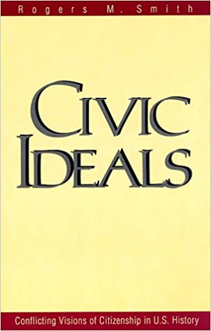 Book Civic Ideals : Conflicting Visions of Citizenship in U.S. History (Yale Isps Series)