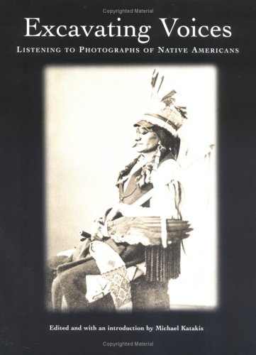 Excavating Voices: Listening to Photographs of Native Americans