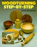 Woodturning Step-by-Step, David Regester, 0713477156
