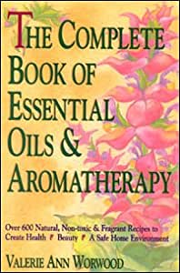Complete Book Of Essential Oils And Aromatherapy Paperback Book