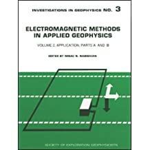 Electromagnetic Methods in Applied Geophysics: Application/Parts A and B