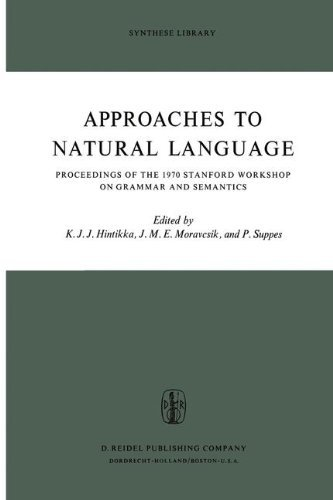 Approaches to Natural Language: Proceedings of the 1970 Stanford Workshop on Grammar and Semantics (Synthese - Shops Stanford