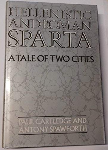 Hellenistic and Roman Sparta: A Tale of Two Cities (States and cities of ancient Greece)