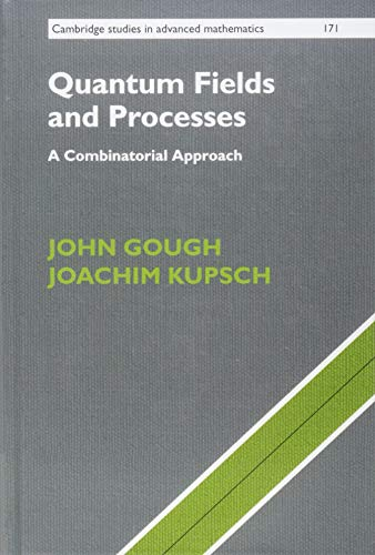 Quantum Fields and Processes: A Combinatorial Approach Front Cover