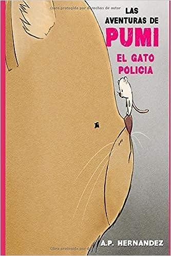 Amazon.com: Las aventuras de Pumi, el Gato Policía: Novela ...