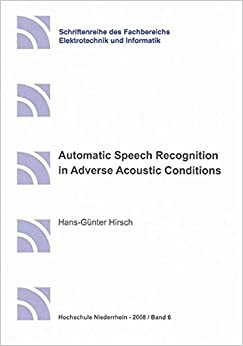 Automatic Speech Recognition in Adverse Acoustic Conditions
